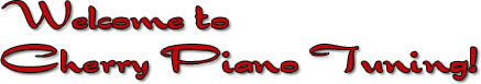 Welcome to Cherry Piano Tuning!
